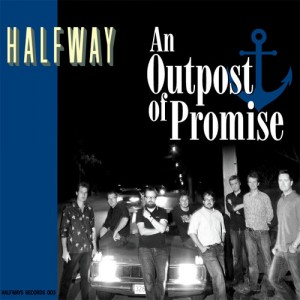 Halfway - An Outpost of Promise
